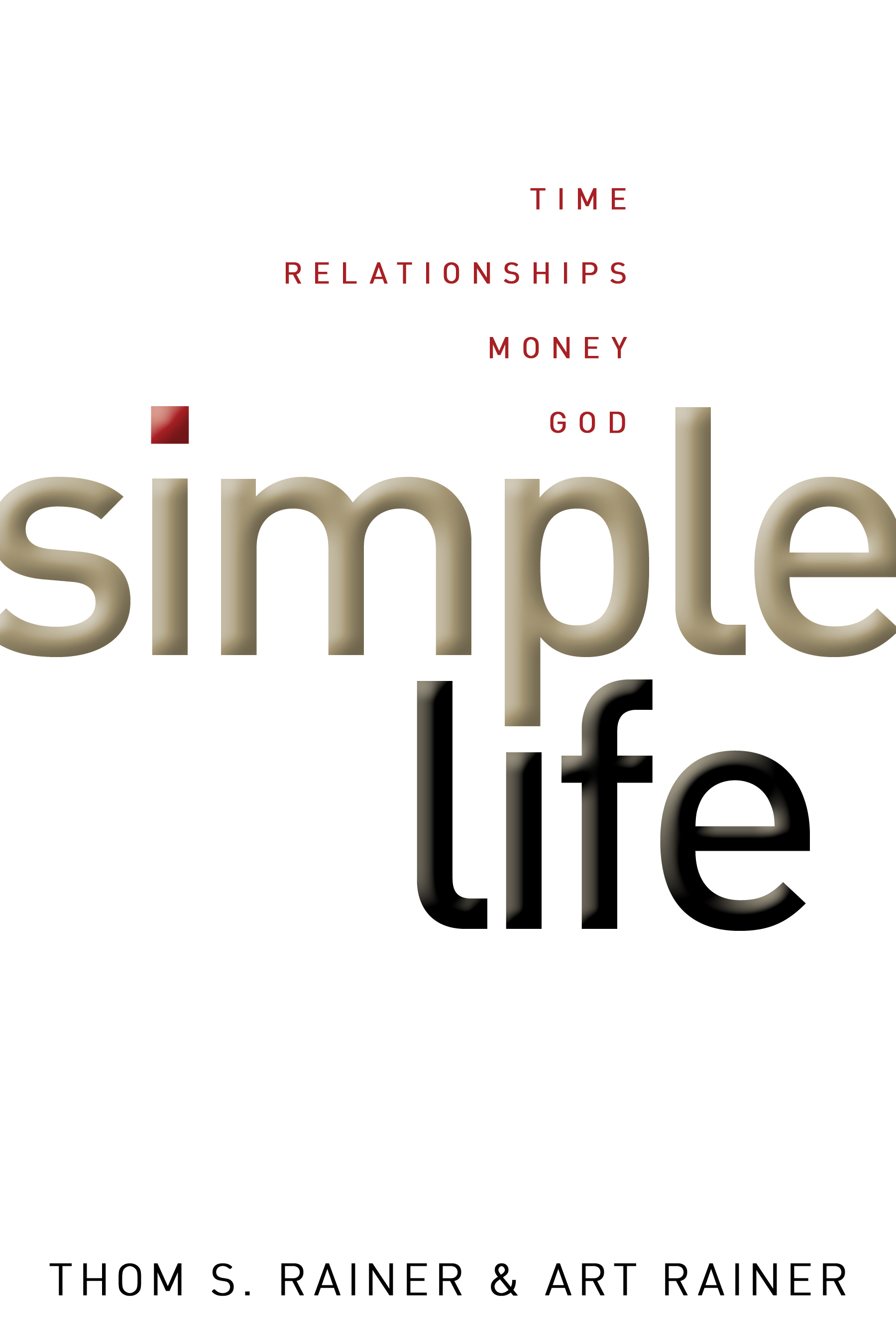 Simple life time relationships money god by thom s for Simplistic lifestyle